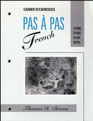 Workbook to accompany Pas à Pas French: Listening, Speaking, Reading, Writing