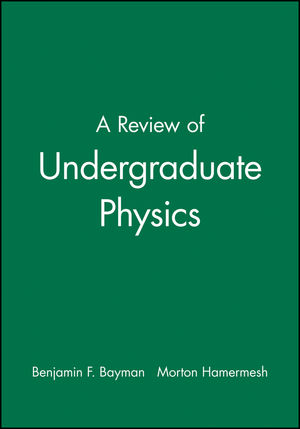 A Review of Undergraduate Physics