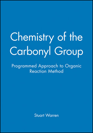 Chemistry of the Carbonyl Group - Programmed Approach to Organic Reaction Method