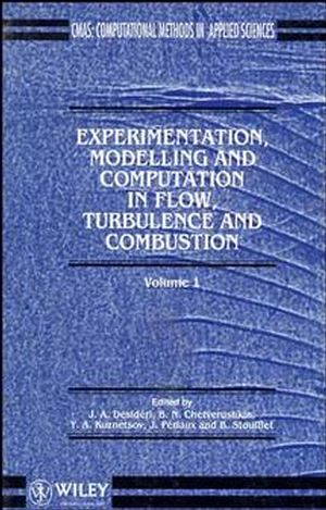 Experimentation Modeling and Computation in Flow, Turbulence and Combustion, Volume 1