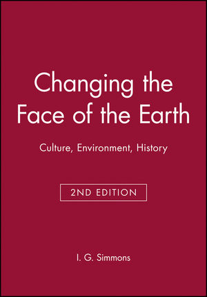Changing the Face of the Earth: Culture, Environment, History, 2nd Edition