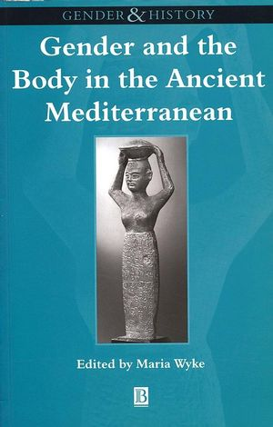 Gender and the Body in the Ancient Mediterranean (0631205241) cover image