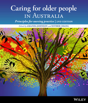 Caring for Older People in Australia: Principles for Nursing Practice, 2nd Edition