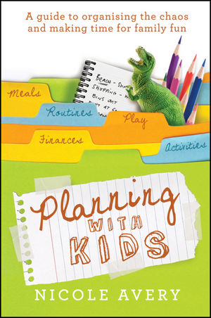 Planning with Kids: A Guide to Organising the Chaos to Make More Time for Parenting (0730375641) cover image