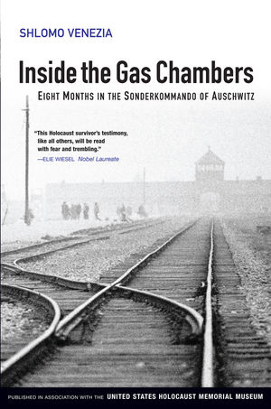 Inside the Gas Chambers: Eight Months in the Sonderkommando of Auschwitz (0745643841) cover image