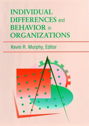 Individual Differences and Behavior in Organizations (0787901741) cover image