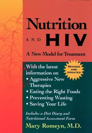 Nutrition and HIV: A New Model for Treatment, Revised and Updated