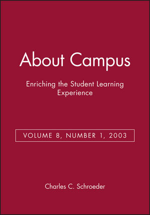 About Campus: Enriching the Student Learning Experience, Volume 8, Number 1, 2003