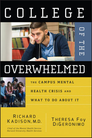 College of the Overwhelmed: The Campus Mental Health Crisis and What to Do About It (0787981141) cover image