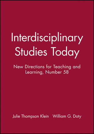 Interdisciplinary Studies Today: New Directions for Teaching and Learning, Number 58