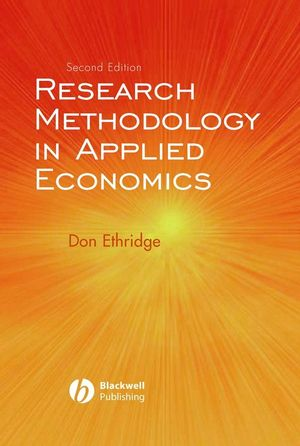 Research Methodology in Applied Economics, 2nd Edition