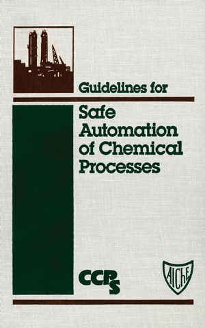 Guidelines for Safe Automation of Chemical Processes (0816905541) cover image
