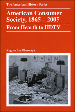 American Consumer Society, 1865 - 2005: From Hearth to HDTV