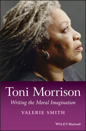 Toni Morrison: Writing the Moral Imagination (1118326741) cover image
