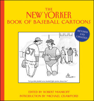 The New Yorker Book of Baseball Cartoons, Revised and Updated (1118362241) cover image