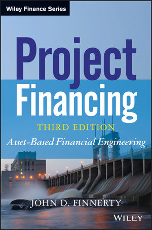 Project Financing: Asset-Based Financial Engineering, 3rd Edition (1118421841) cover image