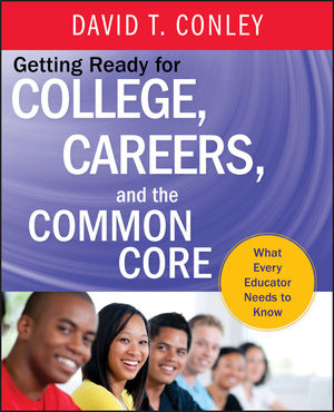 Book Cover Image for Getting Ready for College, Careers, and the Common Core: What Every Educator Needs to Know