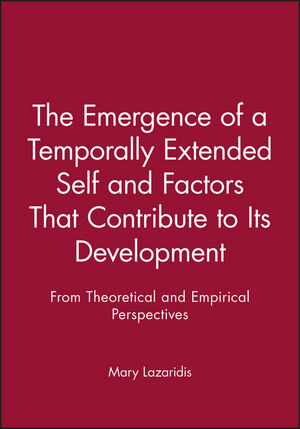 The Emergence of a Temporally Extended Self and Factors That Contribute to Its Development: From Theoretical and Empirical Perspectives