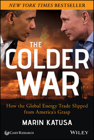 The Colder War: How the Global Energy Trade Slipped from America