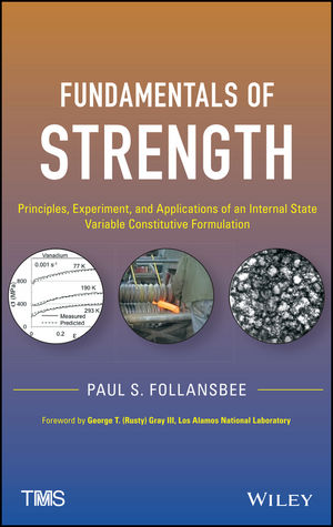 Fundamentals of Strength: Principles, Experiment, and Applications of an Internal State Variable Constitutive Formulation (1118808541) cover image