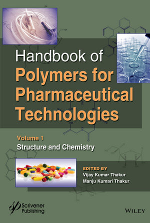 Handbook of Polymers for Pharmaceutical Technologies, Volume 1, Structure and Chemistry
