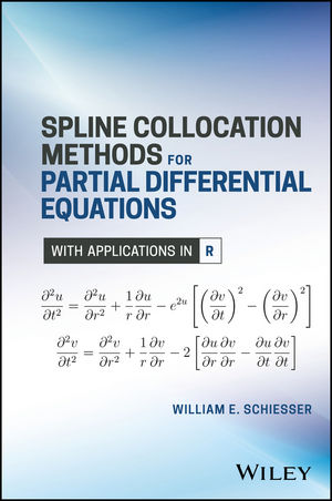 Spline Collocation Methods for Partial Differential Equations: With Applications in R (1119301041) cover image