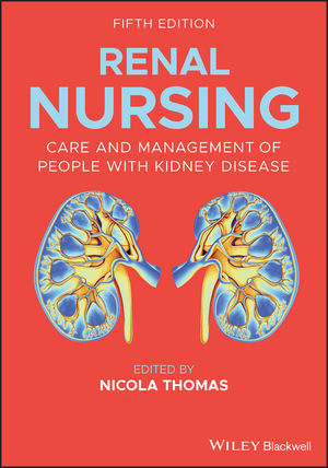 Renal Nursing: Care and Management of People with Kidney Disease, 5th Edition