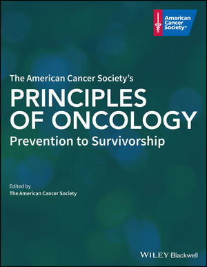 The American Cancer Society's Principles of Oncology: Prevention to Survivorship