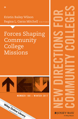 Forces Shaping Community College Missions: New Directions for Community Colleges, Number 180