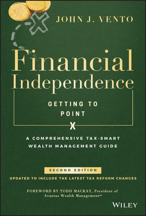 Financial Independence (Getting to Point X): A Comprehensive Tax-Smart Wealth Management Guide, 2nd Edition