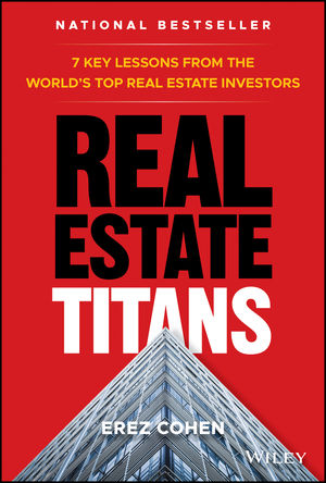 Titans of Real Estate: 7 Key Lessons from Real Estate Billionaires