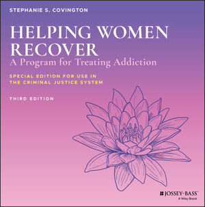Helping Women Recover: A Program for Treating Addiction, Special Edition for Use in the Criminal Justice System, 3e Set