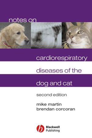 Notes on Cardiorespiratory Diseases of the Dog and Cat, 2nd Edition