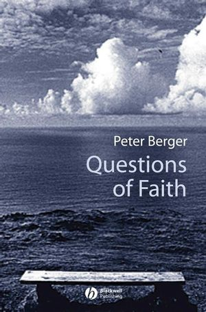 Questions of Faith: A Skeptical Affirmation of Christianity (1405143541) cover image