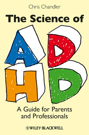 The Science of ADHD: A Guide for Parents and Professionals (1405162341) cover image