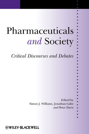 Pharmaceuticals and Society: Critical Discourses and Debates