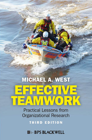 Effective Teamwork: Practical Lessons from Organizational Research, 3rd Edition (1444355341) cover image