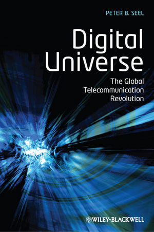 Digital Universe: The Global Telecommunication Revolution (1444360841) cover image