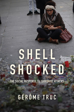 Shell Shocked: The Social Response to Terrorist Attacks