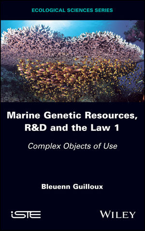 Marine Genetic Resources, R&D and the Law 1: Complex Objects of Use