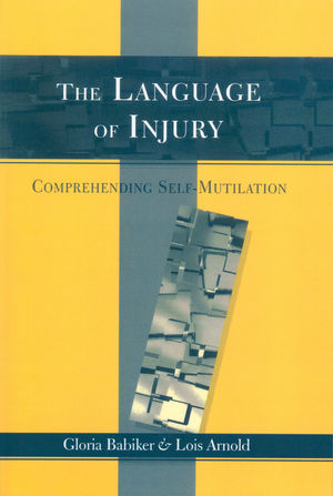 The Language of Injury: Comprehending Self-Mutilation (1854332341) cover image