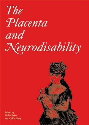 The Placenta and Neurodisability, 2nd Edition (1898683441) cover image