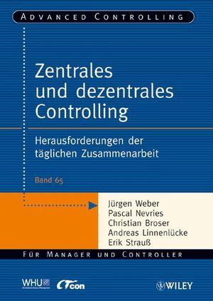 Zentrales und dezentrales Controlling: Herausforderungen der täglichen Zusammenarbeit
