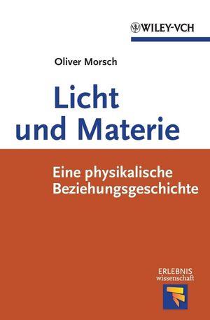 Licht und Materie: Eine Physikalische Beziehungsgeschichte