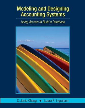 Modeling and Designing Accounting Systems: Using Access to Build a Database (EHEP000441) cover image