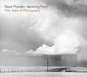 David Plowden: Vanishing Point: Fifty Years of Photography (Signed, Limited Edition)