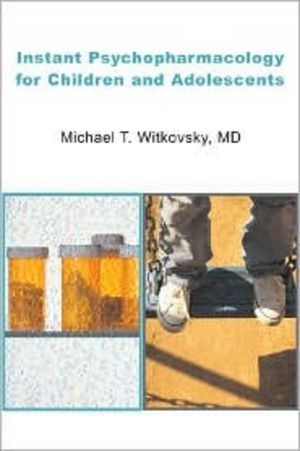 Instant Psychopharmacology for Children and Adolescents