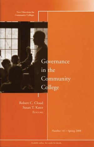 Governance in the Community College: New Directions for Community Colleges, Number 141