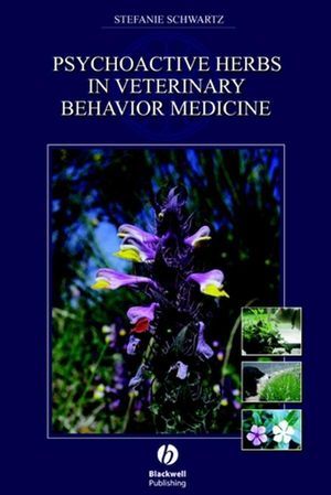 Psychoactive Herbs in Veterinary Behavior Medicine (0470344342) cover image