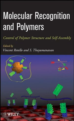 Molecular Recognition and Polymers: Control of Polymer Structure and Self-Assembly (0470384042) cover image